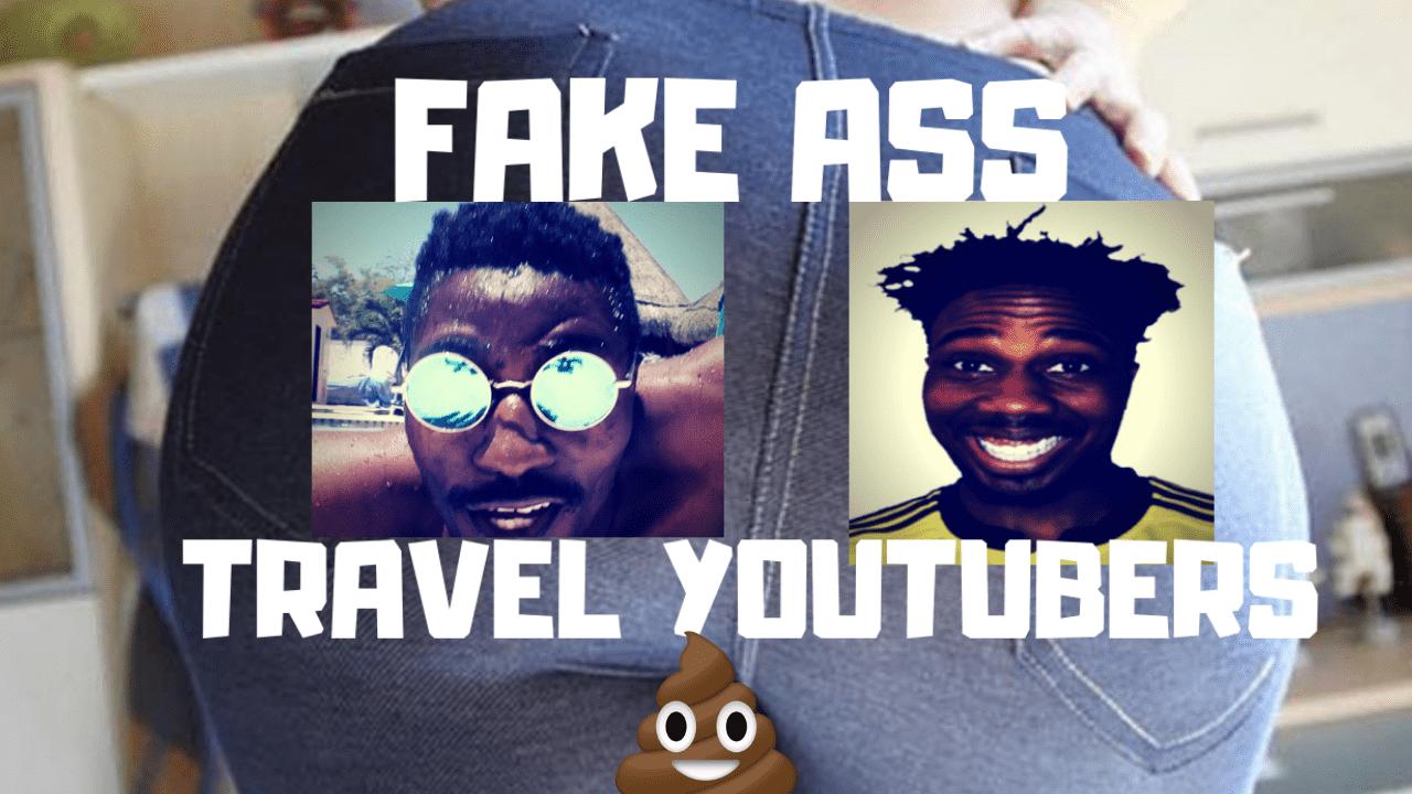 FAKE TRAVEL YOUTUBERS
